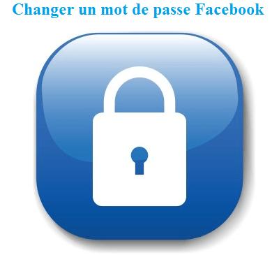 changer mot de passe Facebook en étant connecté