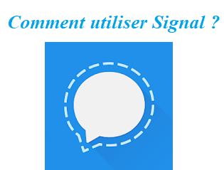 Tutoriel Signal : Inscription et utilisation de la messagerie chiffrée