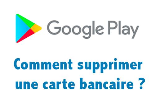 Supprimer une carte bancaire Google Play