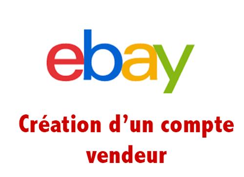 Créer un compte ebay vendeur