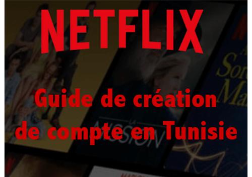 Comment faire pour avoir un compte Netflix en Tunisie