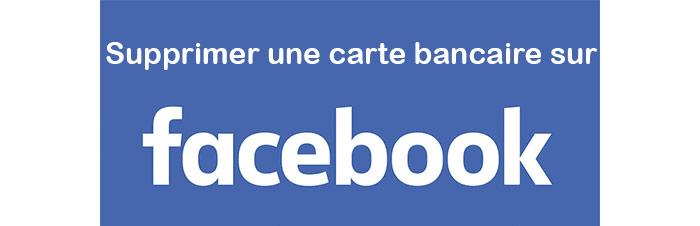 Supprimer une carte bancaire sur Facebook