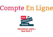 Comment récupérer mon identifiant ma french bank oublié